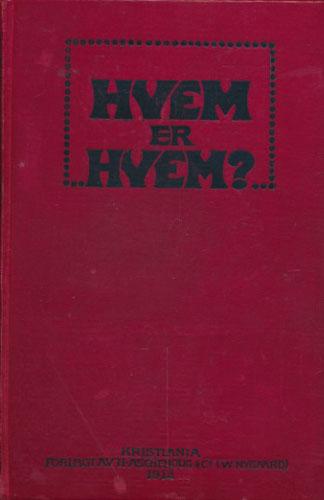 HVEM ER HVEM?  Haandbok over samtidige norske mænd og kvinder. Utgivet av Chr. Brinchmann - Anders Daae - K.V. Hammer.