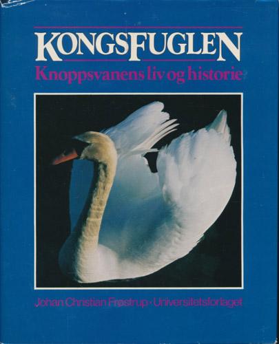 Kongsfuglen. Knoppsvanens liv og historie.