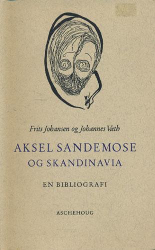 (SANDEMOSE, AKSEL) Aksel Sandemose og Skandinavia. En bibliografi.