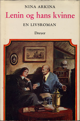 Lenin og hans kvinne. En livsroman.