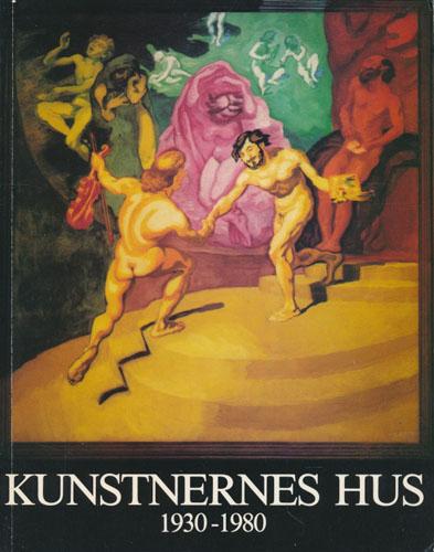 KUNSTNERNES HUS 1930-1980.