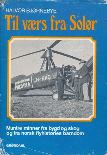 Til værs fra Solør. Muntre minner fra bygd og skog og norsk flyhistories barndom. Med tegninger av Gunnar Rostad.