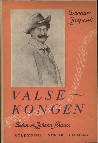 (STRAUSS, JOHANN) Valsekongen. Boken om Johann Strauss.