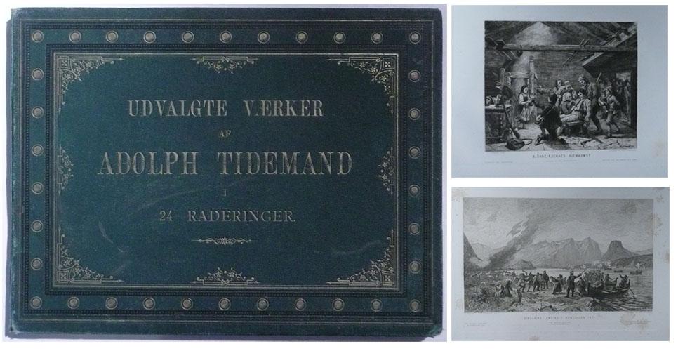 (TIDEMAND, ADOLPH) Adolph Tidemands Udvalgte Værker. (I 24 Raderinger). Udgivne af Chr. Tönsberg.