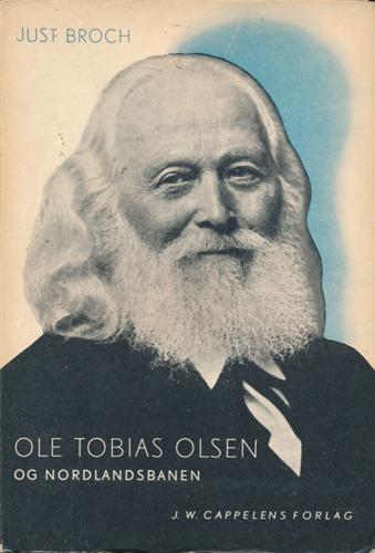 (OLSEN, OLE TOBIAS) Ole Tobias Olsen og Nordlandsbanen.