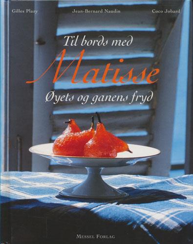 (MATISSE) Til bords med Matisse. Øyets og ganens fryd.