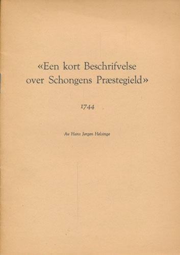 Een kort Beschrifvelse over Schongens Præstegield. 1744.