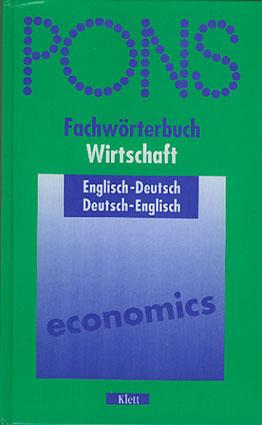 PONS FACHWÖRTERBUCH WIRTSCHAFT. ENGLISH-DEUTSCH DEUTSCH-ENGLISH.  Von P.H. Collin, Rupert Livesey, (flere).