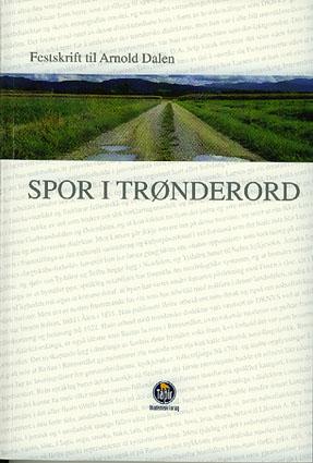 (DALEN, ARNOLD) Spor i trønderord. Festskrift til Arnold Dalen.