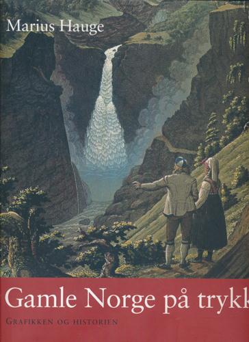 Gamle Norge på trykk. Grafikken og historien.
