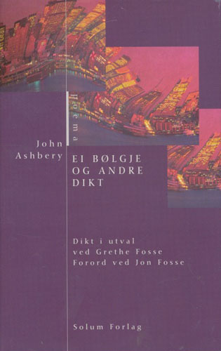 Ei bølgje og andre dikt. Til norsk ved Grethe Fosse. Forord av Jon Fosse.