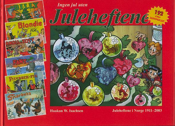 Ingen jul uten juleheftene. Julehefter i Norge 1911-2003.