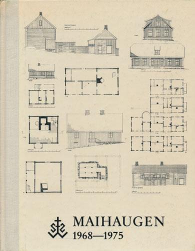 MAIHAUGEN 1968-1975.  Utgitt av De Sandvigske Samlinger.