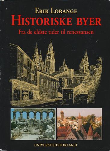 Historiske byer. Fra de eldste tider til renessansen.