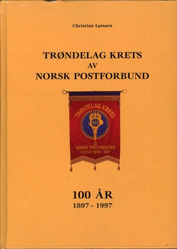 Trøndelag Krets av Norsk Postforbund 100 år. 1897-1997.