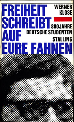 Freiheit schreibt auf eure Fahnen. 800 Jahre deutsche Studenten.