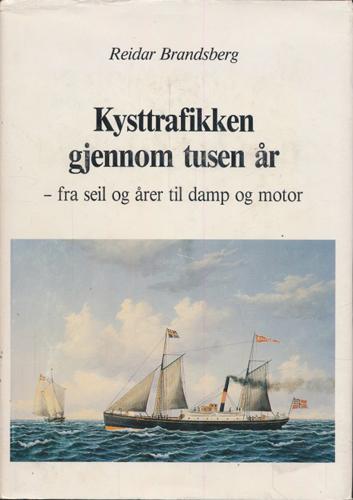 Kysttrafikken gjennom tusen år. - fra seil og årer til damp og motor.