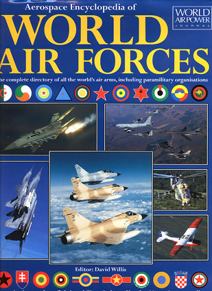 AEROSPACE ENCYCLOPEDIA OF WORLD AIR FORCES.  Editor: David Willis.