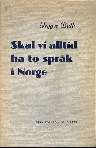 Skal vi alltid ha to språk i Norge.