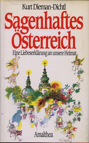 Sagenhaftes Österreich. Eine Liebeserklärung an unsere Heimat.
