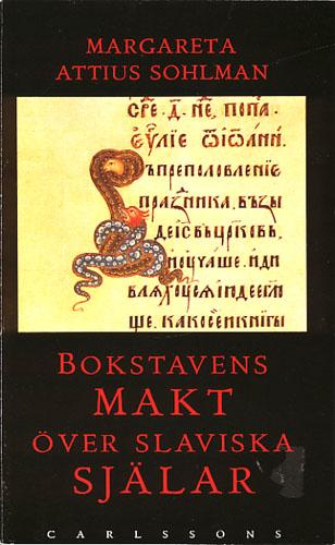 Bokstavens makt över slaviska själar. Boktryck och läsning från medeltid till Peter den store.