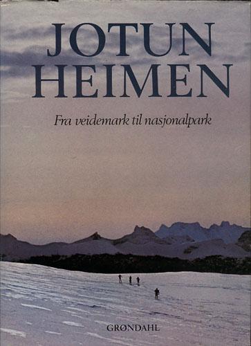 JOTUNHEIMEN.  Fra veidemark til nasjonalpark. Hovedredaktør: Finn P. Nyquist.