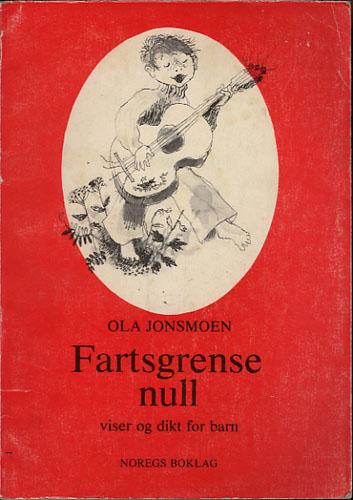 Fartsgrense null. Viser og vers for barn. Illustrert av Unni-Lise Jonsmoen.