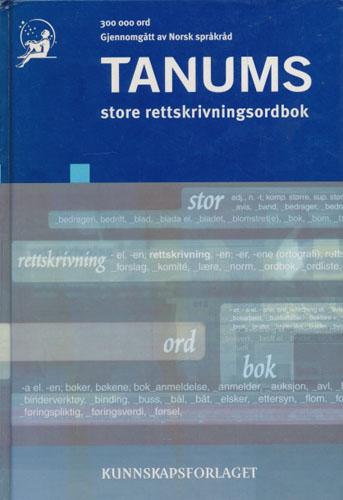 TANUMS STORE RETTSKRIVNINGSORDBOK.  Bokmål. Revidert av Boye Wangensteen.