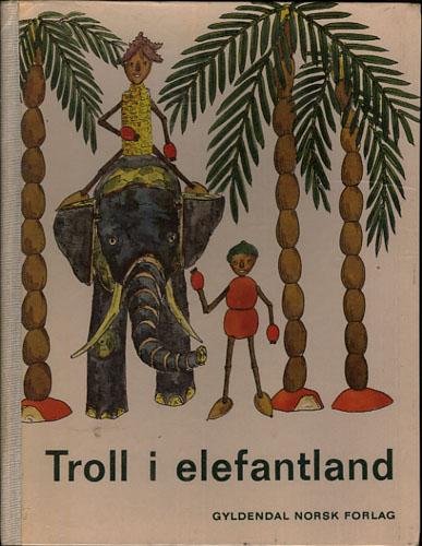 Troll i elefantland. Tekst og tegninger av -. Oversatt av Knut Monrad.
