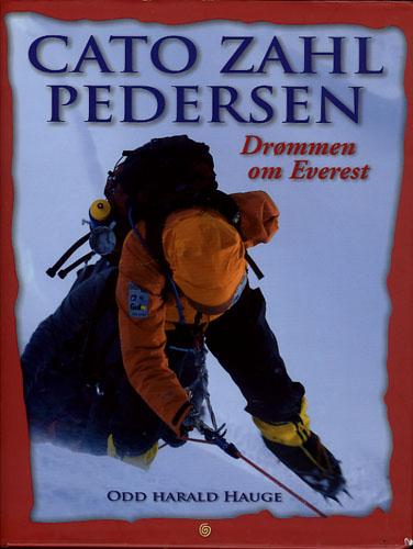 (PEDERSEN, CATO ZAHL) Cato Zahl Pedersen. Drømmen om Everest.
