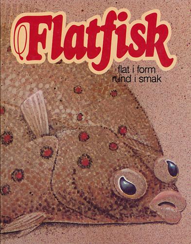 Flatfisk. Flat i form, rund i smak.