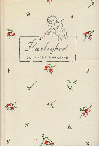 KÆRLIGHED OG ANDEN DAARSKAB.  Strøtanker og Ordsprog. Udvalgt af Erik Jacobsen. Tegninger af Ingeborg Gunvald.