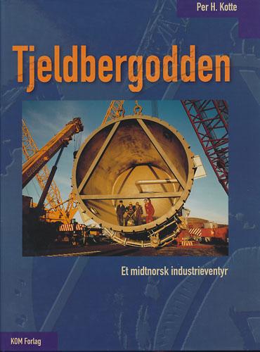 Tjeldbergodden. Et midtnorsk industrieventyr.
