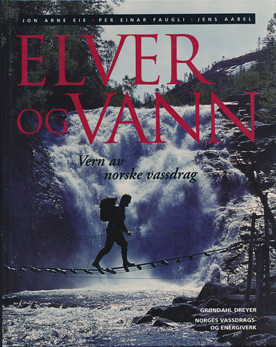Elver og vann. Vern av norske vassdrag.