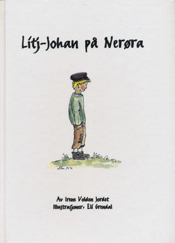 Litj-Johan på Nerøra. Illustrasjoner: Eli Grendal.