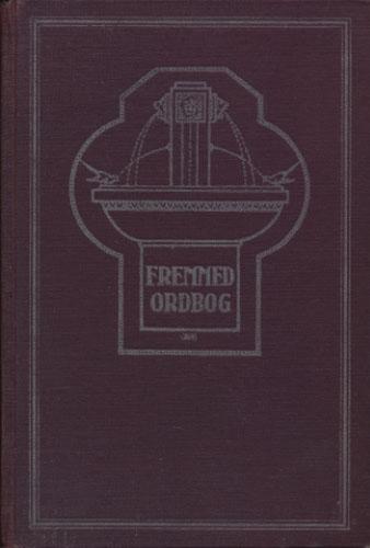 FREMMED-ORDBOG.  Oversættelser og forklaring av ca. 10,000 af de i blade og bøger almindelig forekommende fremmedord.