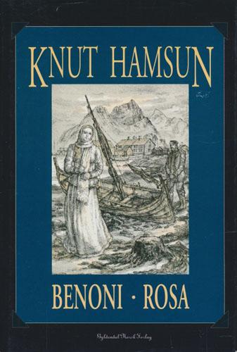 Benoni. Rosa. Med illustrasjoner av Karl Erik Harr. Med et etterord av Nils Magne Knutsen.