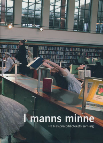 I MANNS MINNE.  Fra Nasjonalbibliotekets samling.
