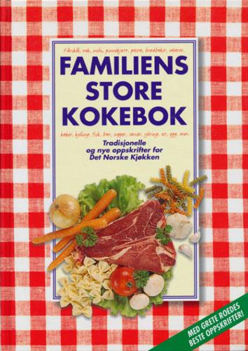 FAMILIENS STORE KOKEBOK.  Redaktør Fride Bergem. Med Grete Roedes beste oppskrifter.