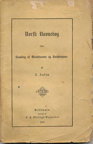 Norsk Navnebog eller Samling af Mandsnavne og Kvindenavne.