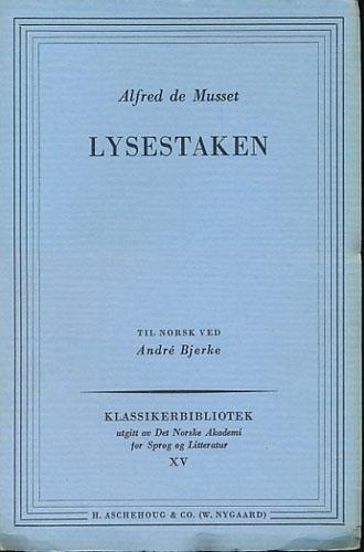 Lysestaken. Til norsk ved André Bjerke.