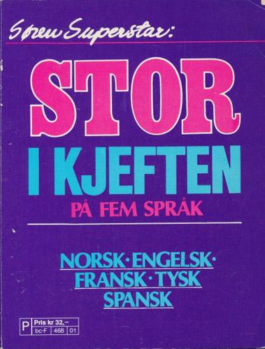 Stor i kjeften på fem språk. Norsk, engelsk, tysk, fransk, spansk.