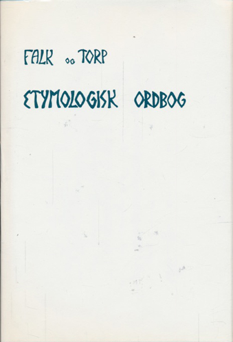 (ETYMOLOGISK ORDBOG) Etymologisk Ordbog over det norske og det danske sprog.