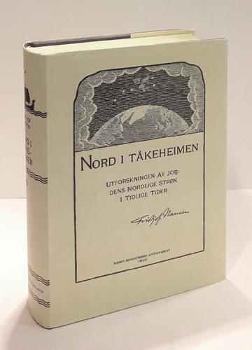 Nord i tåkeheimen. Utforskningen av jordens nordlige strøk i tidlige tider.