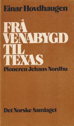 (NORDBU, JEHANS) Frå Venabygd til Texas. Pioneren Jehans Nordbu.