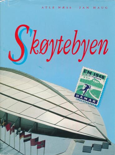 (HAMAR) Skøytebyen. Fra Mjøs-is til OL-hall.