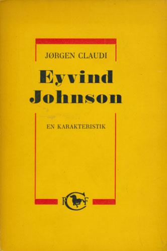 (JOHNSON, EYVIND) Eyvind Johnson. En Karakteristik samt Bibliografi udarbejdet af Folmer Christensen.