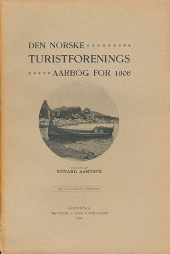 DEN NORSKE TURISTFORENINGS AARBOG for 1906. Udgivet af Edvard Aanesen.