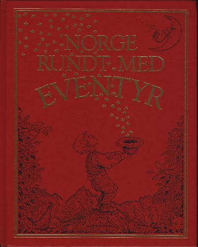 NORGE RUNDT MED EVENTYR.  Redaktør Jo Tenfjord.