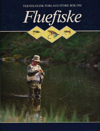 (FLUEFISKE) TEKNOLOGISK FORLAGS STORE BOK OM FLUEFISKE.  Norsk utgave ved Ole Kirkemo.